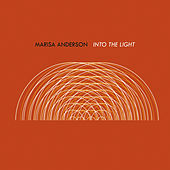 Into the Light by Marisa Anderson