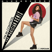 I'm In Control (The Magician Remix) by AlunaGeorge