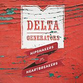 Hipshakers and Heartbreakers by Delta Generators