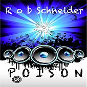 Poison by Rob Schneider
