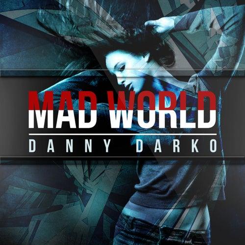 Mad World - Single by Danny Darko