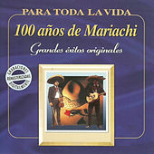 100 Años de Mariachi - Grandes Éxitos Originales by Various Artists