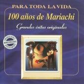 100 Años de Mariachi - Grandes Éxitos Originales by Various Artists