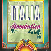 Italia Romántica by Various Artists