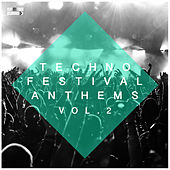 Techno Festival Anthems, Vol. 2 by Various Artists