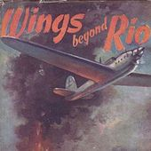 Wings Beyond Rio by John Lyle