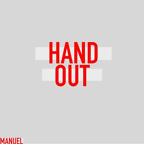 Hand Out by Manuel