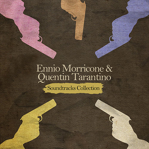 Ennio Morricone & Quentin Tarantino: Soundtracks Collection by Ennio Morricone