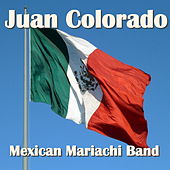 Juan Colorado von Mexican Mariachi Band