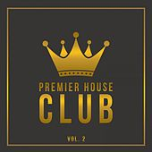 Premier House Club, Vol. 2 by Various Artists