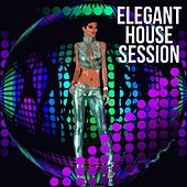 Elegant House Session by Various Artists