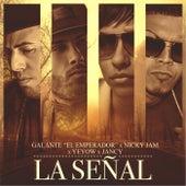 La Señal (feat. Nicky Jam, Yeyow & Jancy) by Galante el Emperador