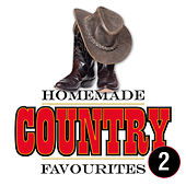 Homemade Country Favourites 2 by Various Artists