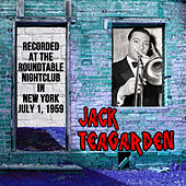 Jack Teagarden : Recorded at the Roundtable Nightclub in New York City on July 1, 1959 (Live) von Jack Teagarden