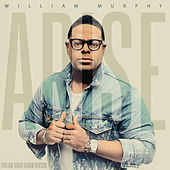 Arise (You Are Good) by William Murphy