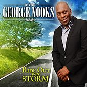 Ride Out Your Storm - Single by George Nooks