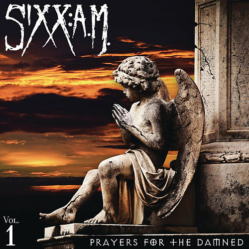 Prayers for the Damned by Sixx:A.M.