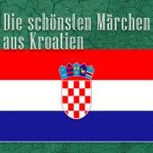 Die schönsten Märchen aus Kroatien (Kroatische Märchen) by Jürgen Fritsche