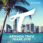 Armada Trice - Miami 2016 by Various Artists