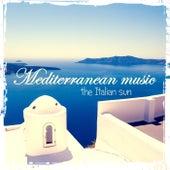 Mediterranean Music: The Italian Sun by Various Artists
