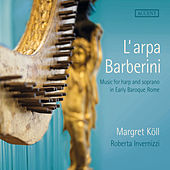 L'arpa Barberini: Music for Harp & Soprano in Early Baroque Rome by Various Artists