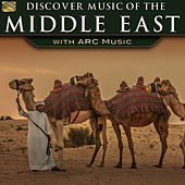 Discover Music of the Middle East with ARC Music by Various Artists