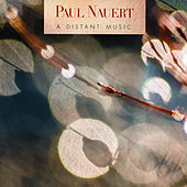 Paul Nauert: A Distant Music by Various Artists