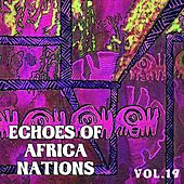 Echoes of African Nations, Vol. 19 by Various Artists