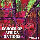 Echoes Of African Nations, Vol. 18 by Various Artists