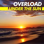 Under The Sun by Overload