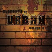 Elements Of Urban, Vol. 8 by Various Artists