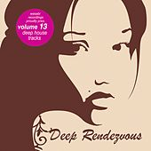 Deep Rendevouz, Vol. 13 by Various Artists