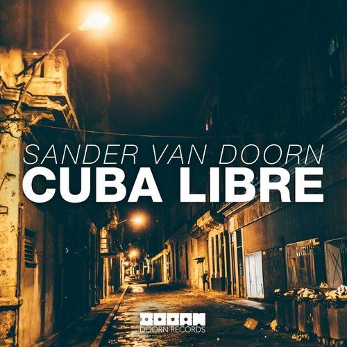 Cuba Libre by Sander Van Doorn