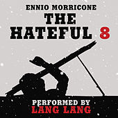 The Hateful Eight Overture von Lang Lang
