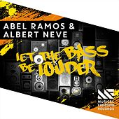 Let The Bass Be Louder by Abel Ramos and Albert Neve