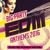 Big Party: EDM Anthems 2016 - EP by Various Artists