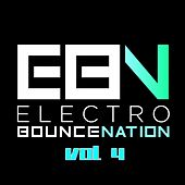 Electro Bounce Nation, Vol. 4 - EP by Various Artists