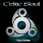 Celtic Soul by Toni Codina