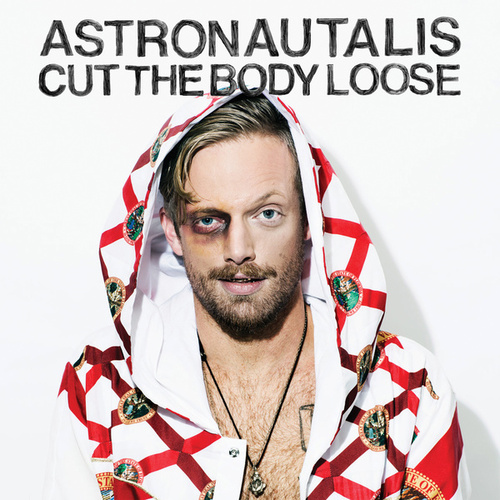 Cut the Body Loose by Astronautalis