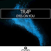 Eyes on You by Trap