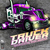 Truck Driver (Roadmix) by Shurwayne Winchester