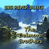 Big River Blues by The Delmore Brothers