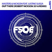 Out There (Robert Nickson 2016 Remix) by Masters & Nickson