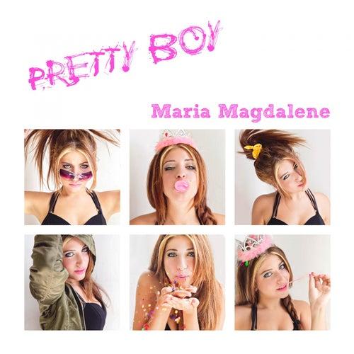 Pretty Boy by Maria Magdalene