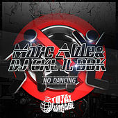 No Dancing by BBK and DJ EKL Marc Able