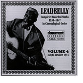 Leadbelly Vol. 4 1939-1947 by Leadbelly