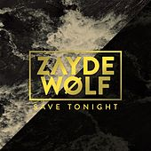 Save Tonight by Zayde Wølf