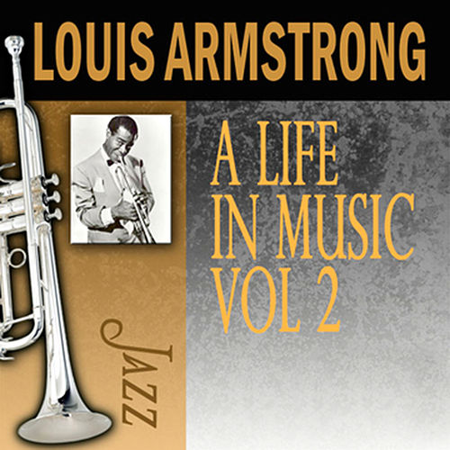 A Life In Music, Vol. 2 by Louis Armstrong