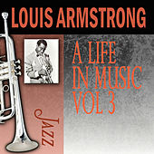 A Life In Music, Vol. 3 by Louis Armstrong