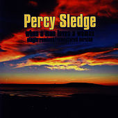 When A Man Loves A Woman (Single Remixed / Remastered Version) by Percy Sledge